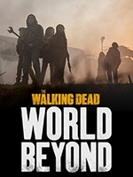 The Walking Dead: World Beyond- Seriesaddict